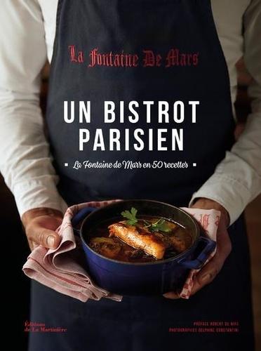 Un bistrot parisien. La Fontaine de Mars en 50 recettes