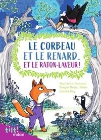 La fontaine jean De et Evelyne Brisou-Pellen - Le corbeau et le renard... et le raton laveur! (Et autres fables d'après La Fontaine).