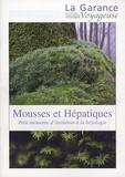 Philippe Jestin - La Garance voyageuse  : Mousses et Hépatiques - Petit mémento d'initiation à la bryologie.