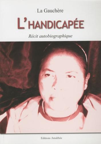 La Gauchère - L'Handicapée.