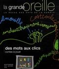 Jacqueline Guillemin - La grande oreille N° 34, Avril 2008 : Des mots aux clics, contes à jouer.