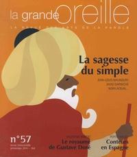 Lionnette Arnodin et Martin de La Soudière - La grande oreille N° 57, printemps 201 : La sagesse du simple.