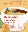 Lionnette Arnodin - La grande oreille N° 58, Eté 2014 : De bouches à oreilles, contes gourmands.