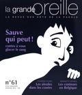 Lionnette Arnodin - La grande oreille N° 61, printemps 201 : Sauve qui peut ! - Contes à vous glacer le sang.