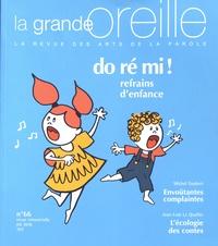 Lionnette Arnodin - La grande oreille N° 66, été 2016 : Do ré mi ! refrains d'enfance.