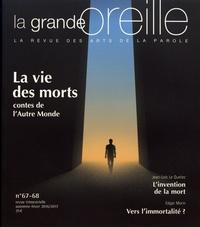 Lionnette Arnodin - La grande oreille N° 67-68, automne-hi : La vie des morts - Contes de l'autre monde.