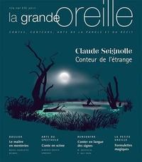 Lionnette Arnodin et Martin de La Soudière - La grande oreille N° 70, été 2017 : Claude Seignolle, conteur de l'étrange.