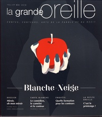 Lionnette Arnodin - La grande oreille N° 73, mai 2018 : Blanche-Neige.
