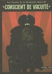 La Grenouille Noire - Les carnets de la Grenouille Noire Tome 0 : Conscient de vacuité.