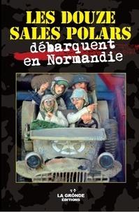 La Gronde Editions - Les douze sales polars  : Les douze sales polars débarquent en Normandie.