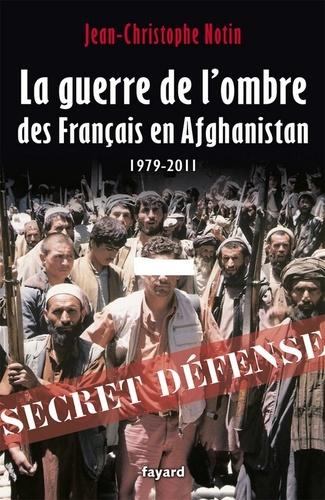 La Guerre de l'ombre des Français en Afghanistan. 1979-2011