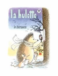 La Hulotte - La Hulotte N° 77 : Le Hérisson.