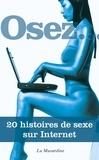 La Joconde et Vincent Rieussec - Osez 20 histoires de sexe sur Internet.