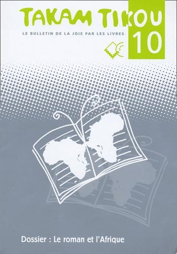 Menie Grégoire - Takam Tikou N° 10, Février 2003 : Le roman et l'Afrique.