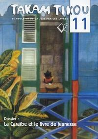 Menie Grégoire - Takam Tikou N° 11, Octobre 2004 : La Caraïbe et le livre de jeunesse.