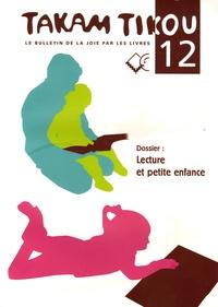 Marie Bonnafé et Nic Diament - Takam Tikou N° 12, Novembre 2005 : Lecture et petite enfance.