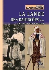 Georgette Laporte-Castède - La lande de dautscòps - l'élevage des moutons.