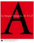 La langue française de A à Z - Abécédaire.