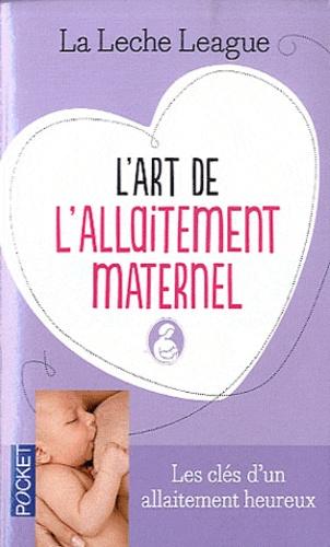 La Leche League - L'art de l'allaitement maternel.