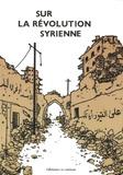 La Lenteur Editions - Sur la révolution syrienne - Témoignages, entretiens, analyses.