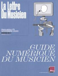 Suzanne Gervais et Calixte Bailliard - La Lettre du Musicien Hors-série N° 9, nov : Guide numérique du musicien.