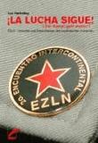 La Lucha sigue - Der Kampf geht weiter - EZLN - Ursachen und Entwicklungen des zapatistischen Aufstands.