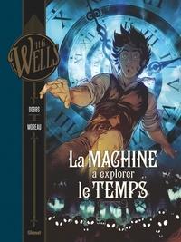 Herbert George Wells - La Machine à explorer le temps.