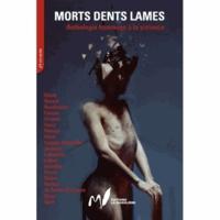 La Madolière Editions - Morts dents lames.