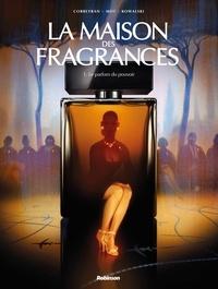 Eric Corbeyran - La Maison des Fragrances - T1.