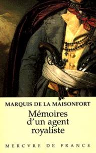La Maisonfort De - Mémoires d'un agent royaliste - Sous la Révolution, l'Empire et la Restauration, 1763-1827.