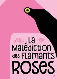 Janik Coat - La malédiction des flamants roses.