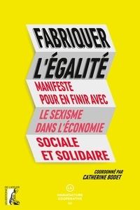 Rhonealpesinfo.fr Fabriquer l'égalité - Manifeste pour en finir avec le sexisme dans l'économie sociale et solidaire Image