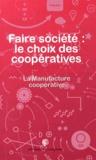 La Manufacture coopérative - Faire société : le choix des coopératives.