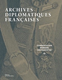 Archives diplomatiques françaises - Conservation, mémoire, découvertes.pdf