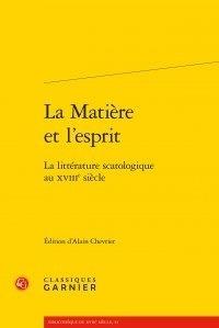 Alain Chevrier - La matière et l'esprit - La litterature scatologique au XVIIIe siècle.