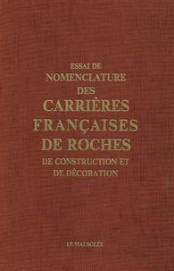 La Mausolée - Essai de nomenclature des carrières françaises de roches de construction et de décoration.