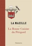 La Mazille - La bonne cuisine du Périgord.