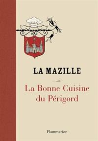 La bonne cuisine du Périgord -  La Mazille pdf epub