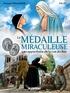 Arnaud Delalande - La Médaille miraculeuse - Les apparitions de la rue du Bac.