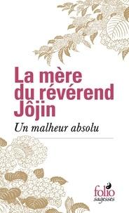 La mère du révérend Jôjin - Un malheur absolu.