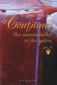 La Mère Michel - Le grand livre des confitures, des marmelades et des gelées.