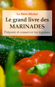 La Mère Michel - Le grand livre des marinades.