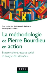 Frédéric Lebaron - La méthodologie de Pierre Bourdieu en action - Pratiques culturelles et espace social et statistiques.