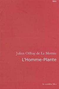 La Mettrie - L'Homme-Plante.