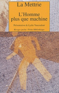 La Mettrie - L'Homme plus que machine.