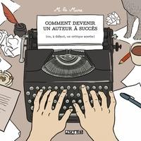 La Mine - Comment devenir un auteur à succès - (ou, à défaut, un critique acerbe).