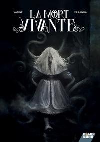 Olivier Vatine - La Mort Vivante.