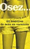 La Musardine - Osez 20 histoires de sexe en vacances.
