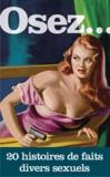La Musardine - Osez... - 20 histoires de faits-divers sexuels.