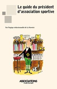 La Navette - Le guide du président d'association sportive.